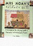 Mrs Noah's Patchwork Quilt. A Journal of the Voyage with a Pocketful of Patchwork Pieces