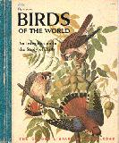 Birds of the World : An Introduction to the Study of Birds