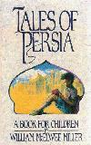 Tales of Persia. A Book for Children