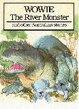 Wowie, the River Monster, and other Australian stories.