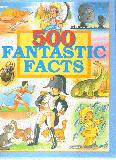 Over 500 Fantastic Facts