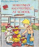 Robotman and Friends at School