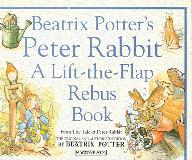 Beatrix Potters Peter Rabbit.  A Lift-the-Flap Rebus Book