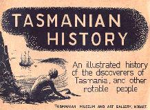 Tasmanian History.  An Illustrated History of the Discoverers of Tasmania, and other Notable People