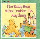 The Teddy Bear Who Couldn\'t Do Anything