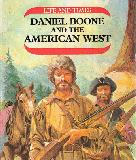 Life and Times ; Daniel Boone and the American West