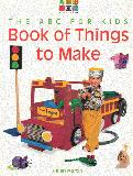THE ABC FOR KIDS Book of Things to Make