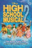 Disney HIGH SCHOOL MUSICAL 2 The Book of the Film