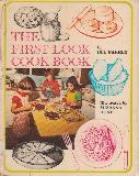 THE FIRST LOOK COOK BOOK