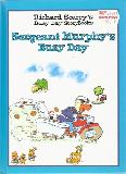 Richard Scarry's Busy Day Storybooks Sergeant Murphy's Busy Day