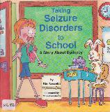 Taking Seizure Disorders to School. A Story About Epilepsy