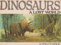 DINOSAURS. A LOST WORLD (A POP-UP BOOK)