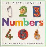MY FIRST LOOK AT Numbers. A preschool picture book that makes finding out fun