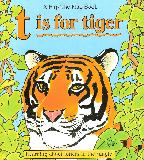 A Flip The Flap Book. t is for tiger Learning about letters in the jungle