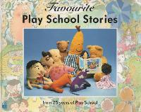Favourite Play School Stories from 25 years of Play School