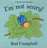 I'm not scary! (A Touch-and-Feel Book)