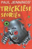 PAUL JENNINGS\' TRICKIEST STORIES (20 stories)