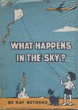 WHAT HAPPENS IN THE SKY?