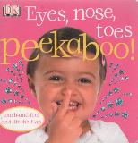 Eyes, nose, toes peekaboo! touch-and-feel and lift-the-flap