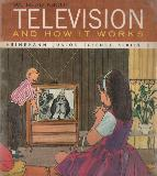 TELEVISION AND HOW IT WORKS (WE READ ABOUT)