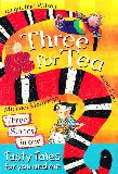 Three for Tea Tasty Tales for you and me