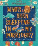 WHO\'S BEEN SLEEPING IN MY PORRIDGE? A Book of Wacky Poems and Pictures