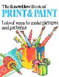 The KnowHow Book of Print and Paint Lots of ways to make pictures and patterns