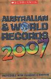 AUSTRALIAN & WORLD RECORDS 2007 INCREDIBLE NEW RECORDS & PHOTOS!