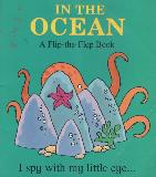 IN THE OCEAN A Flip-the-Flap Book I spy with my little eye...