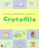If You Should Meet a Crocodile, Poems about Wild Animals