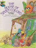 THE HOUSE OF SEVEN COLORS, Featuring Jim Henson\'s Sesame Street Muppets