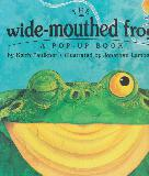 THE wide-mouthed frog, A POP-UP BOOK