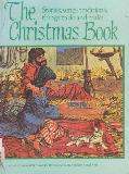 Stories, songs, traditions, things to do and make: The Christmas Book