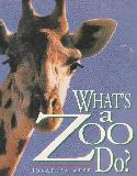 WHAT\'S a Zoo Do?