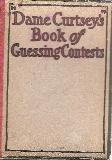 \'Dame Curtsey\'s\' Book of Guessing Contests
