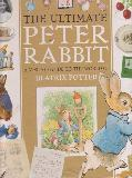 THE ULTIMATE PETER RABBIT A VISUAL GUIDE TO THE WORLD OF BEATRIX POTTER