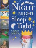 NIGHT NIGHT Sleep Tight, A COLLECTION OF THE VERY BEST BEDTIME STORIES