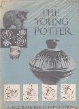 THE YOUNG POTTER - A HOW-IT-IS-DONE BOOK