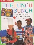 THE LUNCH BUNCH. TANTALISINGLY TASTY LUNCH BOX IDEAS FOR JUNIOR CHEFS (KIDS' KITCHEN)