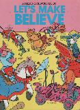 Let's Make Believe: FAIRYLAND, PIRATES, CIRCUS, COWBOYS, SPACE (A PRESCHOOL WORD BOOK)