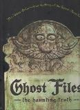 Ghost Files: the haunting truth (The Never-Before-Seen Archives of the Secret Ghost Society)