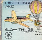 FAST THINGS AND SLOW THINGS 15